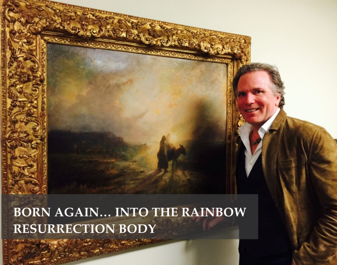 BORN AGAIN… INTO THE RAINBOW RESURRECTION BODY - By William Henry Screen-shot-2016-10-13-at-8.05.32-AM-1-1170x921