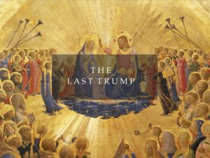 THE LAST TRUMP…HERE COMES DON THE FREAKIN' BAPTIST AND THE MESSIAH'S SPACE SHIP