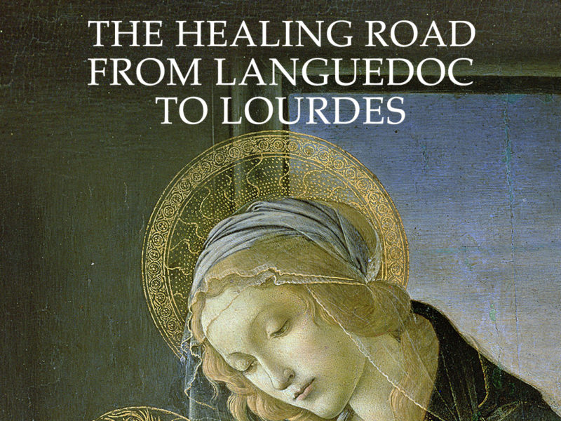 The Healing Road From Languedoc to Lourdes 2017