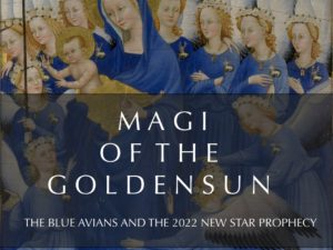 MAGI OF THE GOLDEN SUN, THE BLUE AVIANS,  AND THE 2022 NEW STAR PROPHECY: FROM RESISTANCE TO RESPLENDENCE