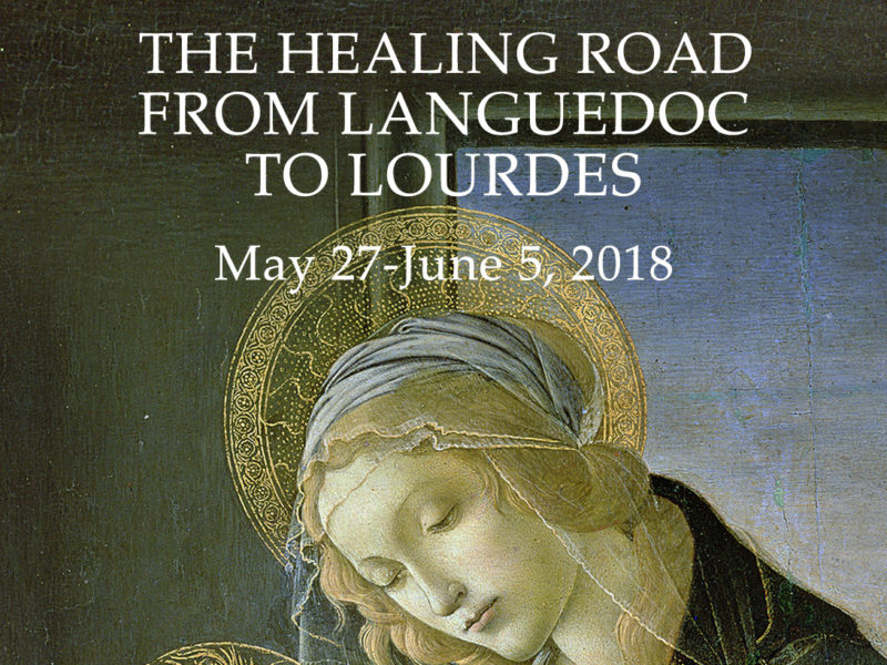 The Healing Road From Languedoc to Lourdes 2018