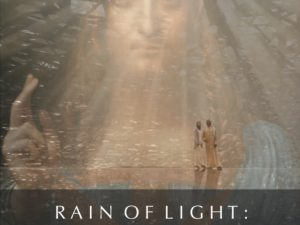 RAIN OF LIGHT: CHRIST THE SAVIOR IS HOME