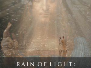 RAIN OF LIGHT: CHRIST THE SAVIOR IS HOME