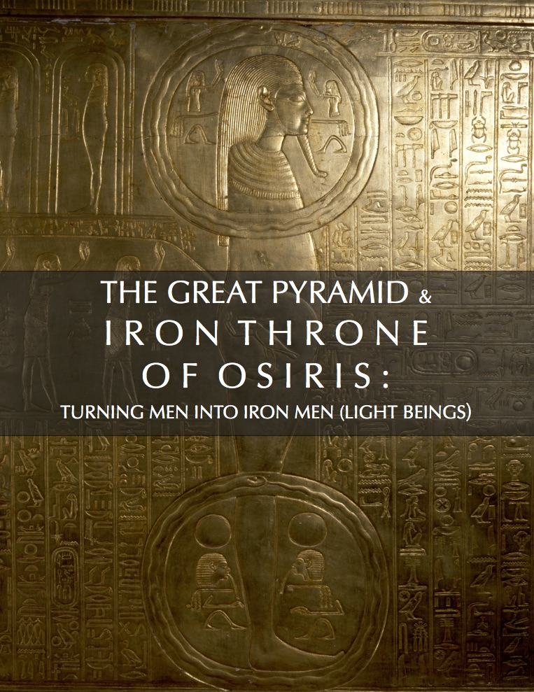 The Great Pyramid And The Iron Throne Of Osiris Turning Men Into