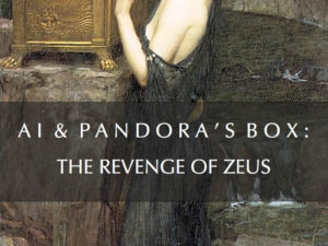 AI & PANDORA'S BOX : THE REVENGE OF ZEUS