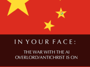 IN YOUR FACE : THE WAR WITH THE AI OVERLORD OR ANTICHRIST IS ON
