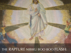 THE RAPTURE NIBIRU BOOBOO FLASH : FAKE NEWS? OR GOLDEN THREADS WE CAN USE?