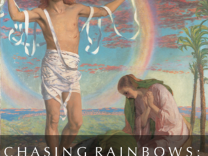 CHASING RAINBOWS : HUMAN ORIGINS AND THE ART OF ASCENSION