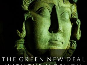 THE GREEN NEW DEAL WITH THE AI DEMON : CLIMATE CHANGE AND TRANSHUMAN TYRANNY