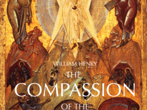 THE COMPASSION OF THE COSMIC CHRIST